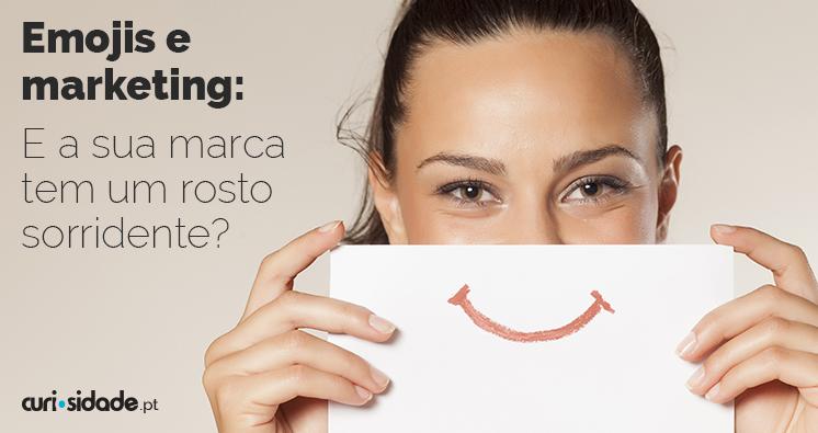 Emojis e marketing: E a sua marca tem um rosto sorridente?